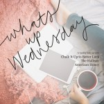 What's Up Wednesday v.3