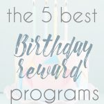 5 Best Birthday Reward Programs