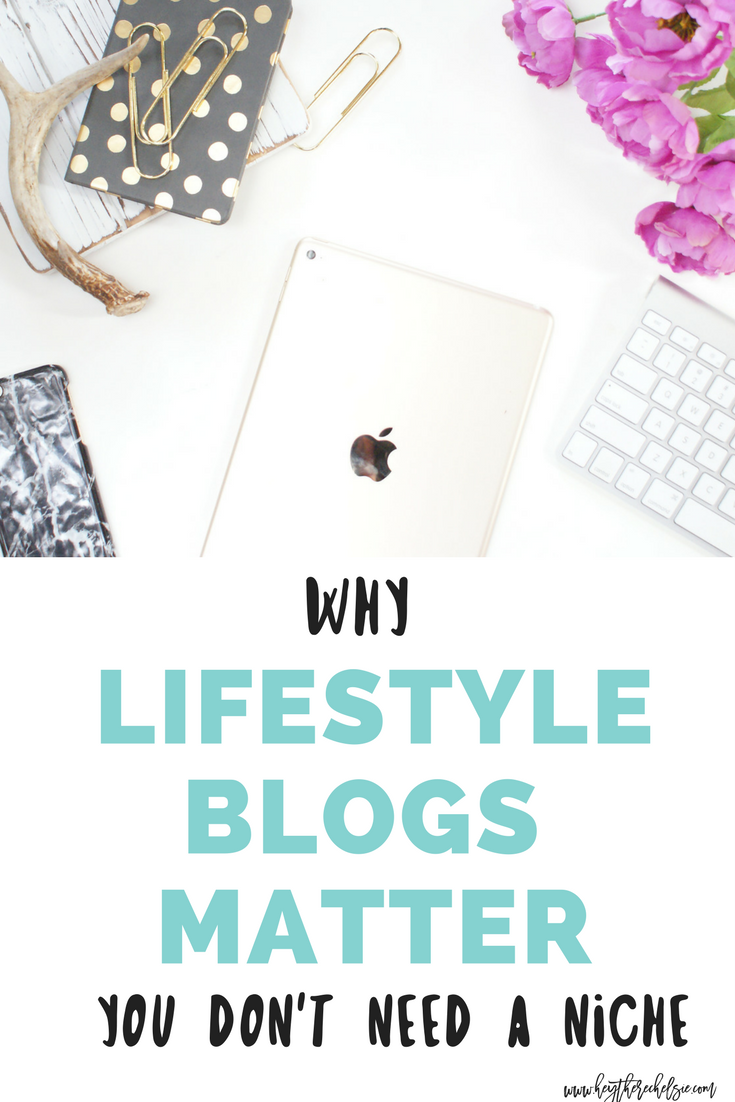 Every big blogger will tell you that in order to have a successful blog, you need to have a niche. They're wrong. Lifestyle blogs matter and here's why you should start a lifestyle blog! // Hey There, Chelsie