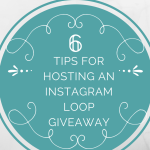 6 Tips for Hosting an Instagram Loop Giveaway