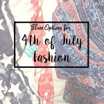 Three Options for 4th of July Fashion