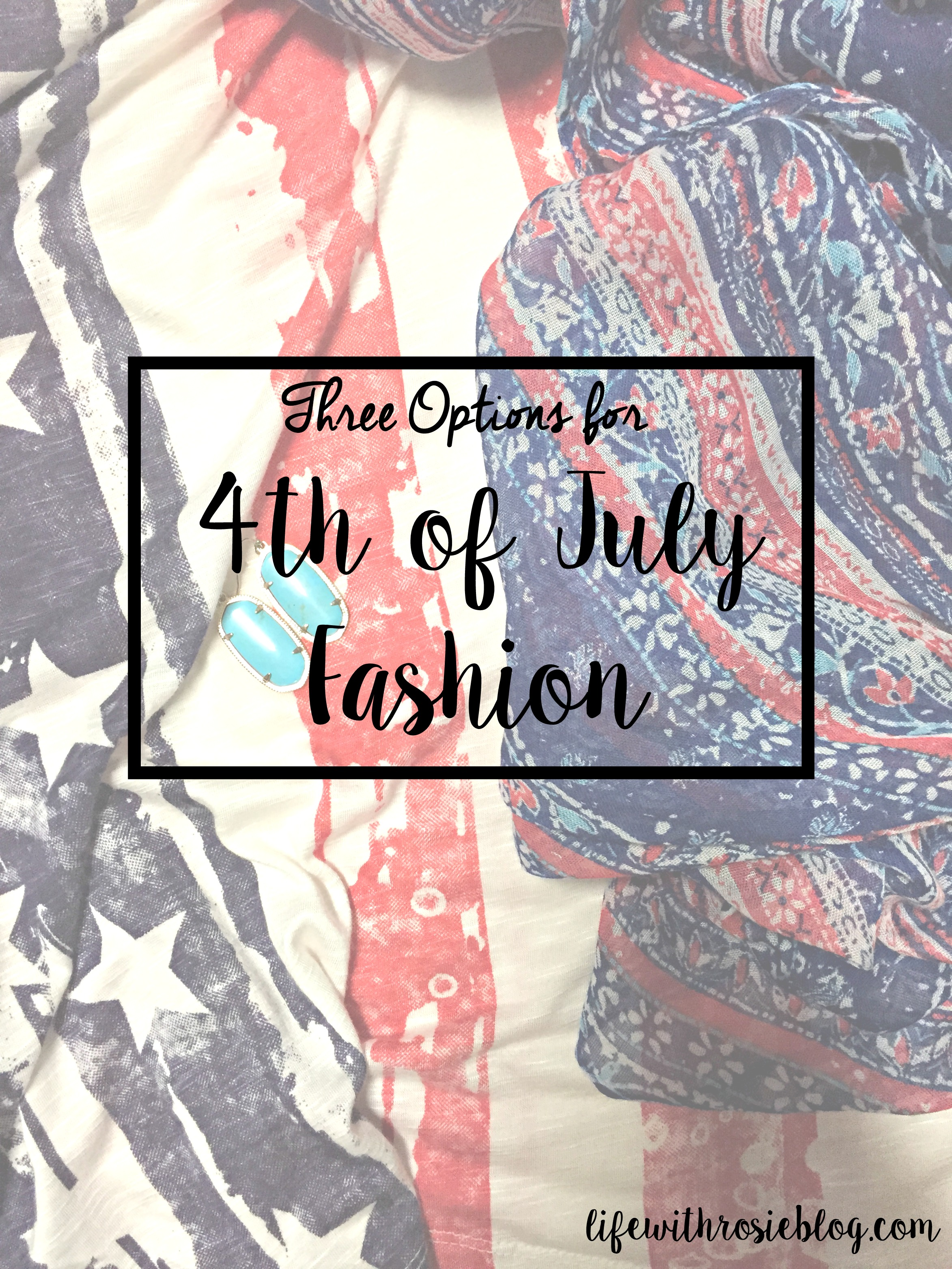 Three Options for 4th of July Fashion // Life with Rosie