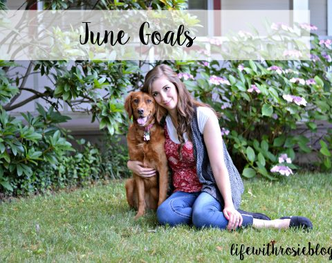 June Goals for my health, reading and blog // Life with Rosie