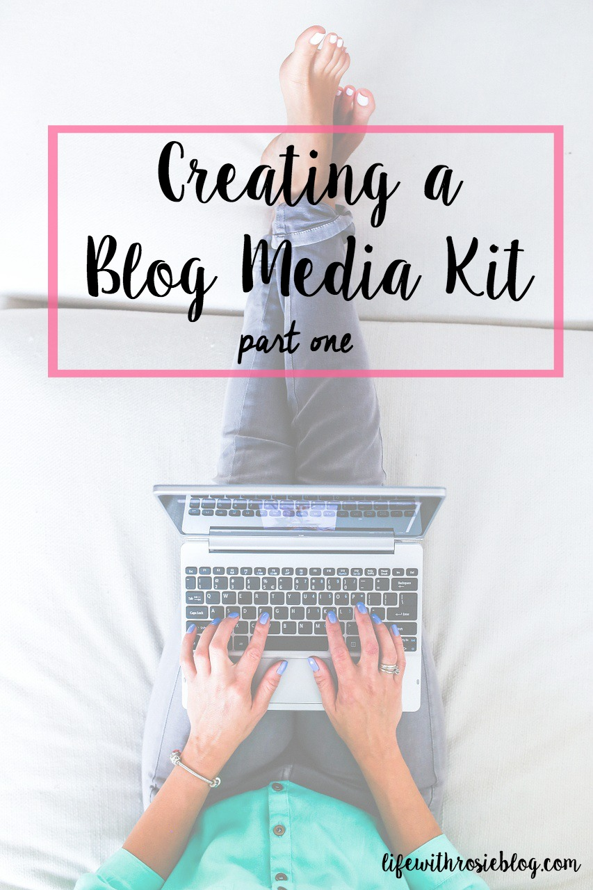 Creating a Blog Media Kit: part one. Why you need one and what you should include in one. // Life with Rosie