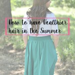 How to have Healthier Hair in the Summer