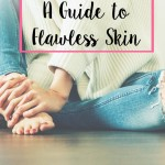 Guide to Flawless Skin