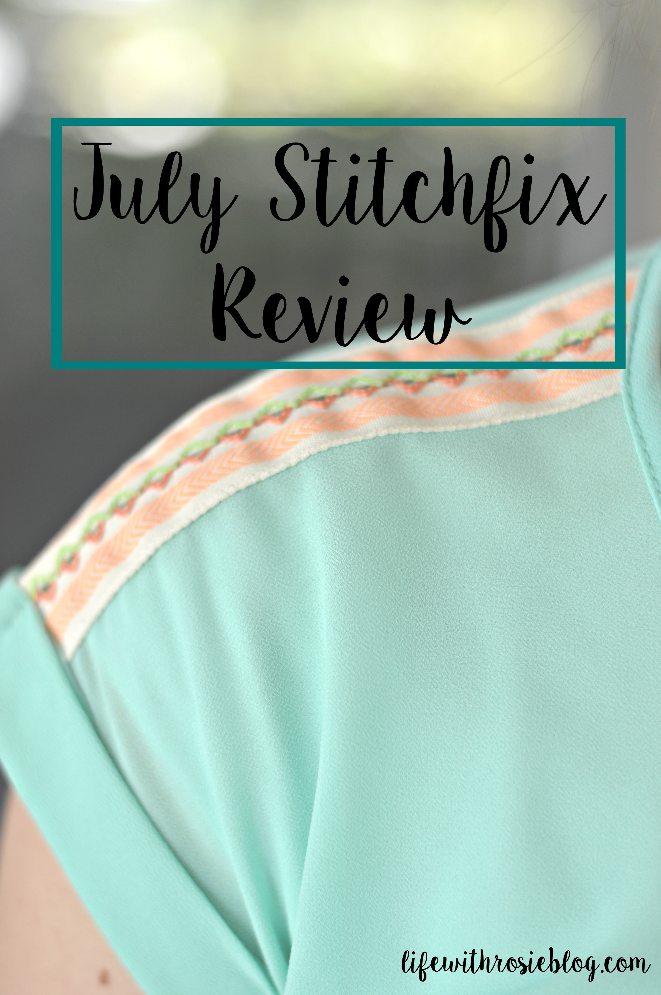 July Stitchfix Review: a look at what I got, what I kept and what I returned // Life with Rosie