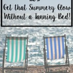 Get that Summery Glow Without a Tanning Bed