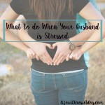 What to do When Your Husband Is Stressed