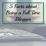 5 Facts about being a Full Time Blogger