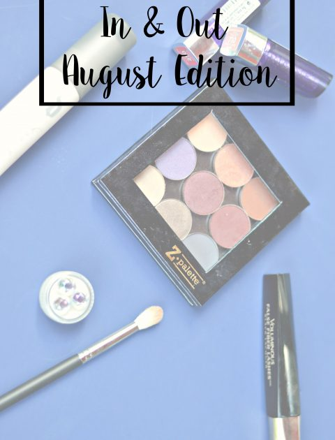 In & Out - August Edition. A list of products that were IN this month and ones that were out // Life with Rosie