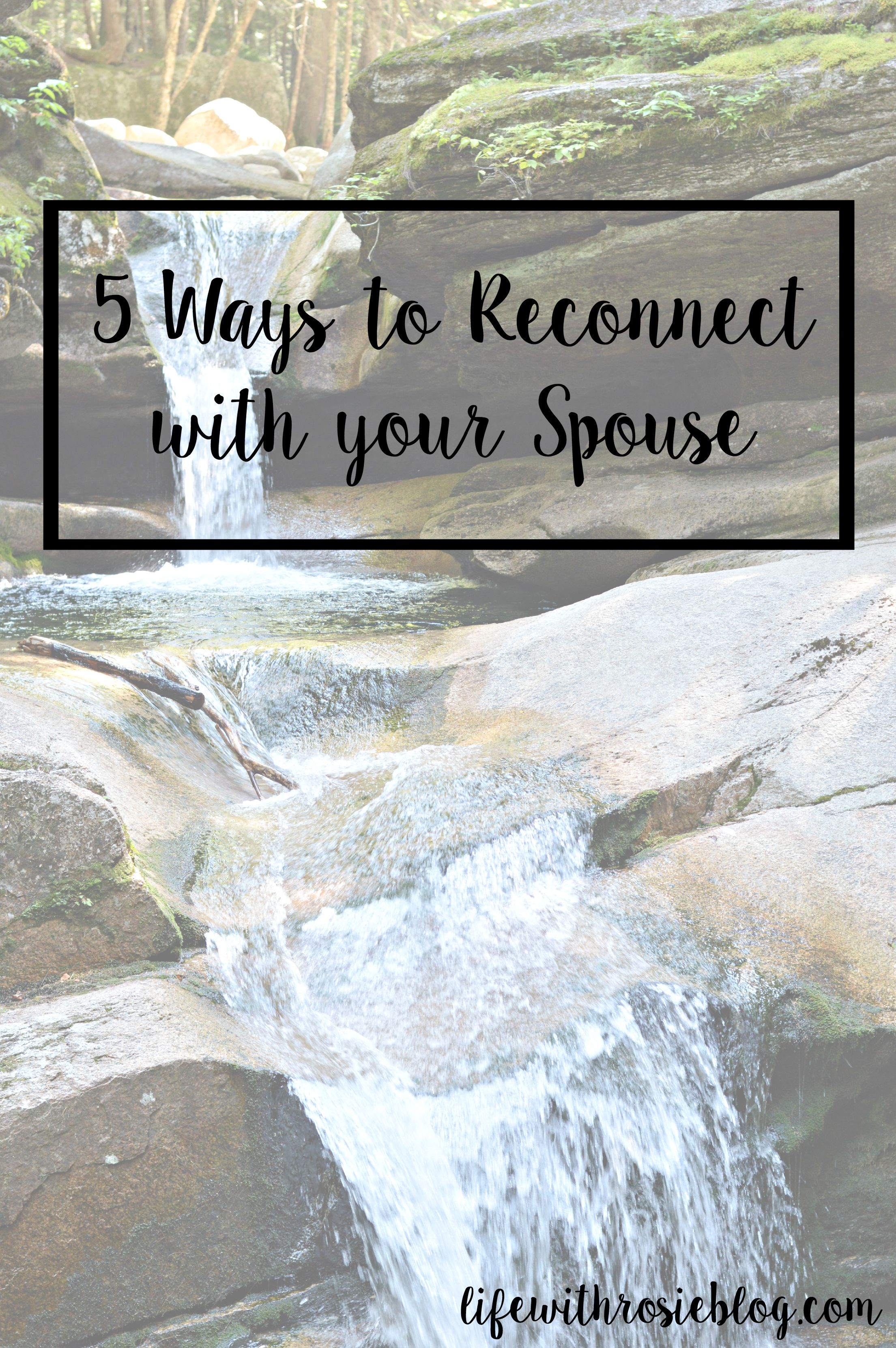 5 Ways to Reconnect with your Spouse // Life with Rosie