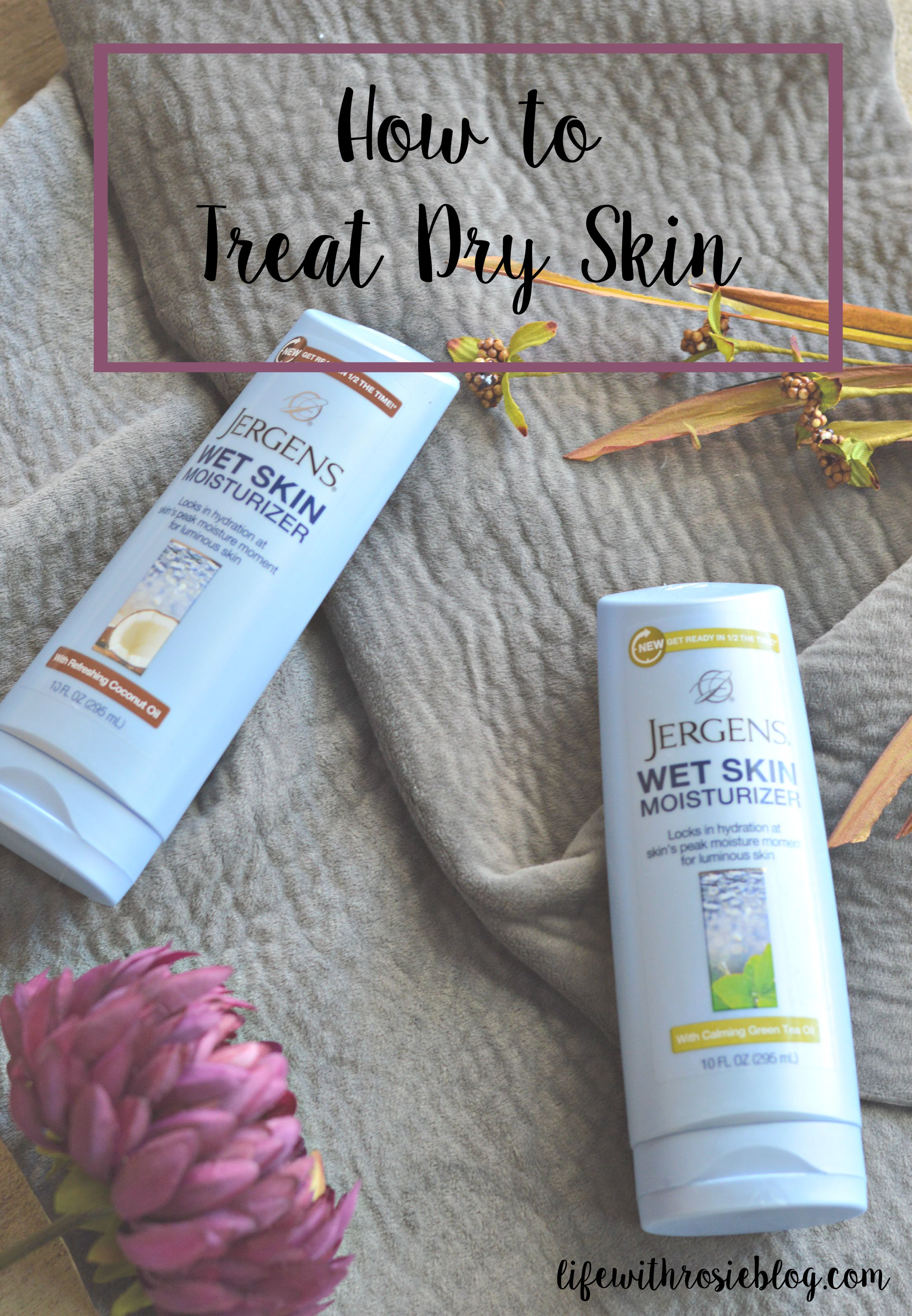 How to Treat Dry Skin using Jergens Wet Skin Moisturizer #ad #applybeforeyourdry // Life with Rosie