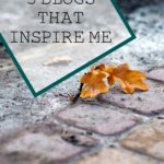 5 Blogs that Inspire Me