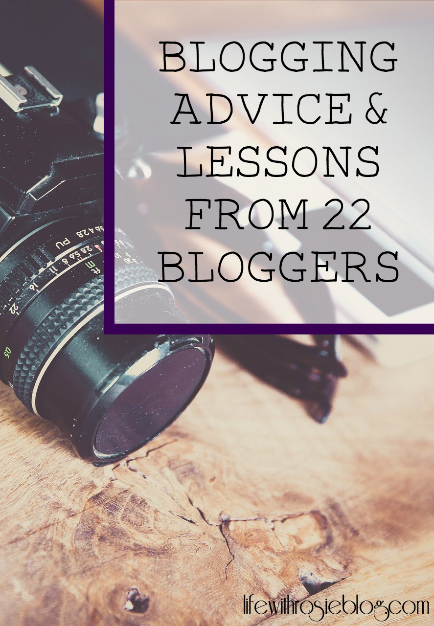 Blogging Advice & Lessons from 22 Bloggers // Life with Rosie