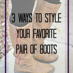 Prepare for Boot Season: 3 Ways to Style Your Favorite Pair of Boots