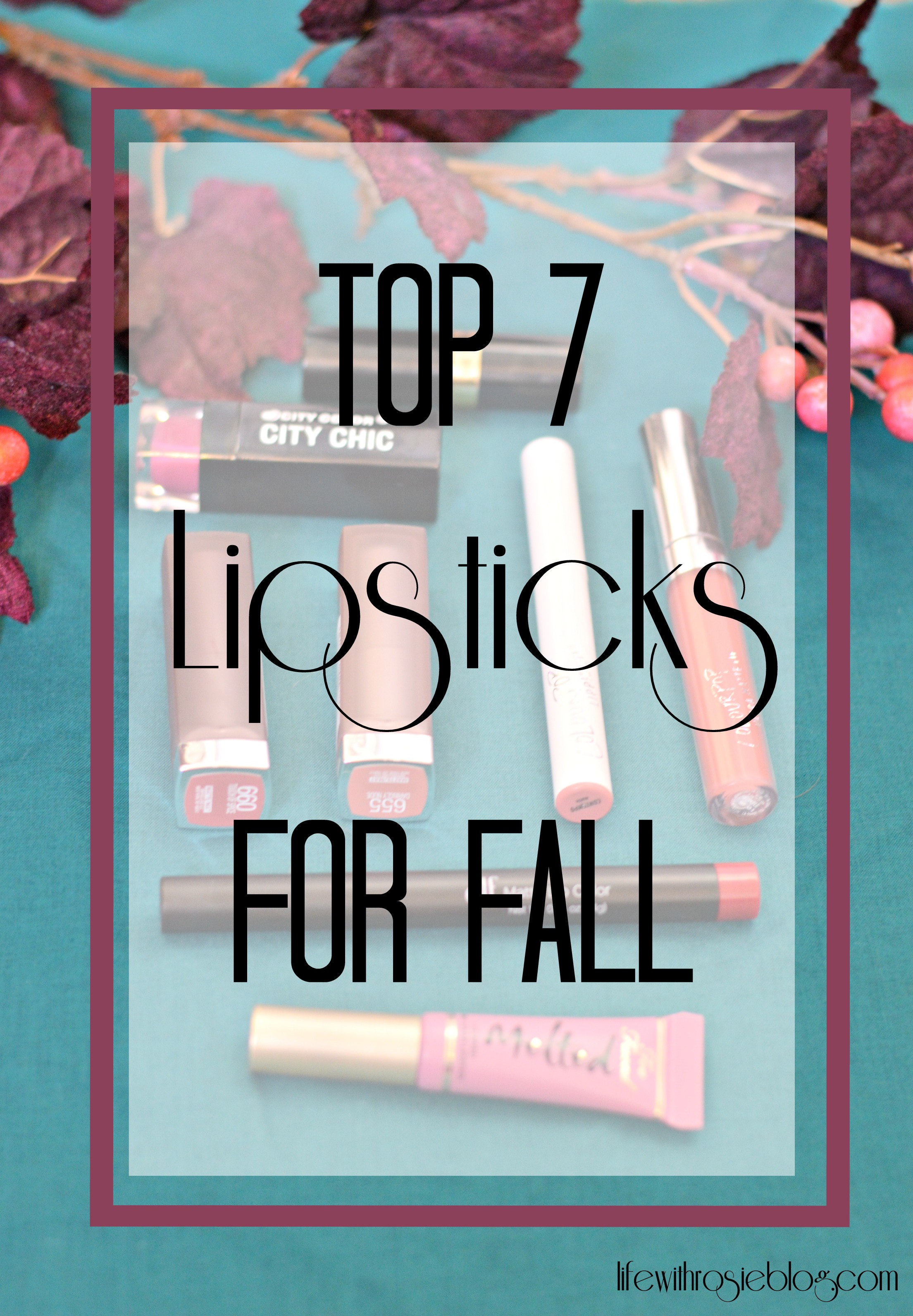 7 Lipstick Shades for Fall // Life with Rosie