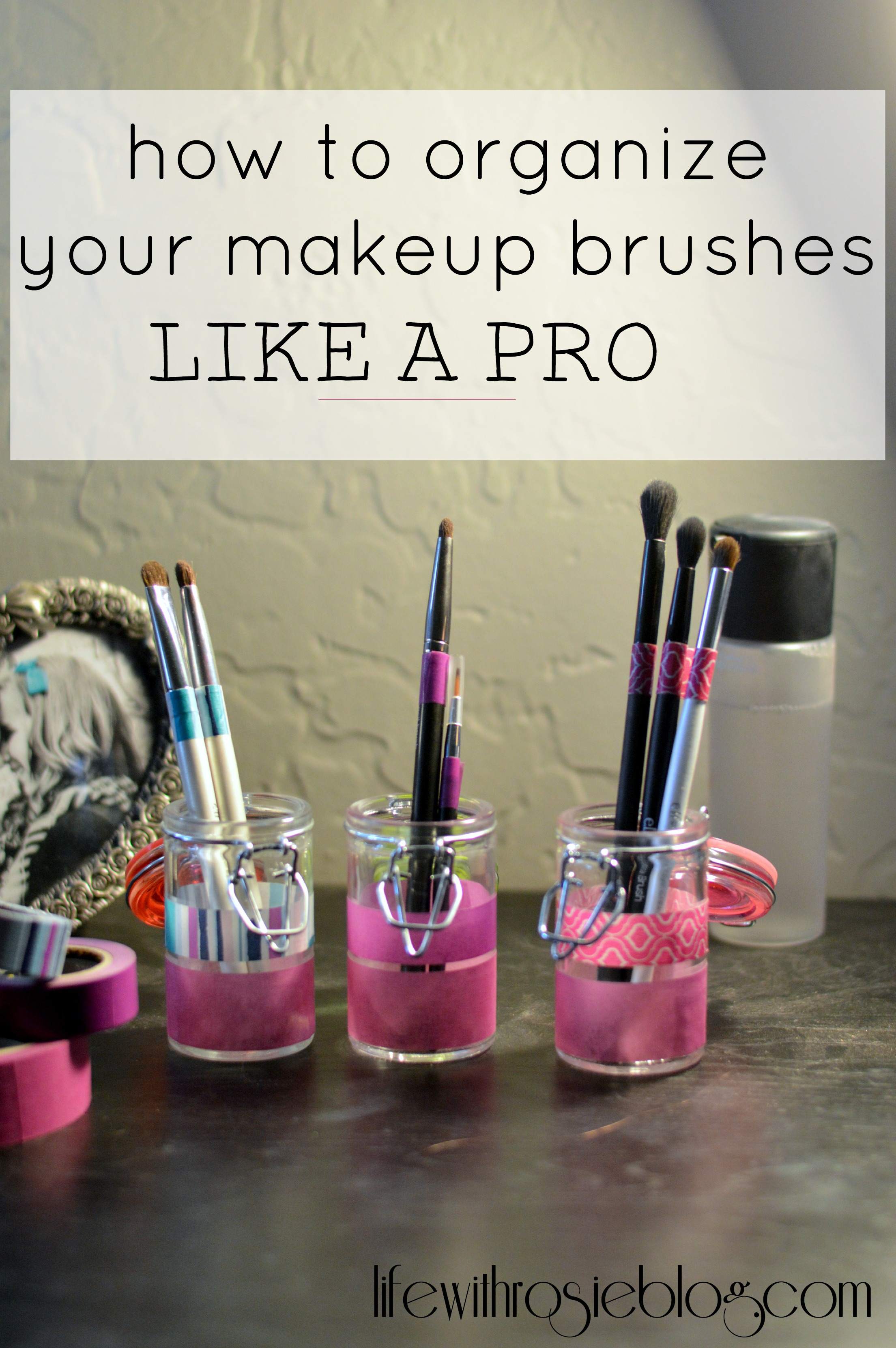 Organize Your Makeup Brushes Like Pro Hey There