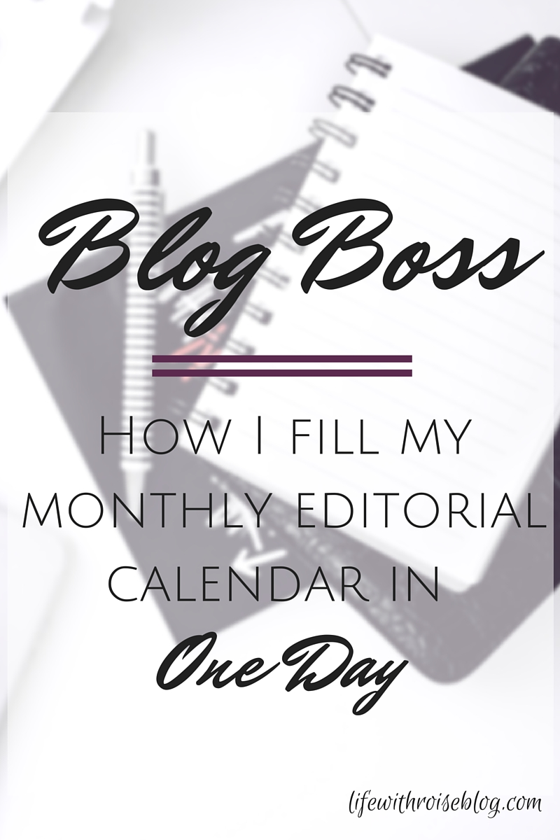 Be a Blog Boss: How I Fill My Monthly Editorial Calendar in One Day + 50 Blog Post Ideas // Life with Rosie