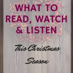 What to Read, Watch and Listen to this Christmas Season