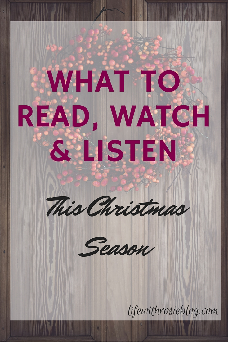 What to read, watch & listen this Christmas Season // Life with Rosie