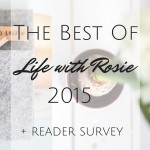 The Best of Life with Rosie + Reader Survey