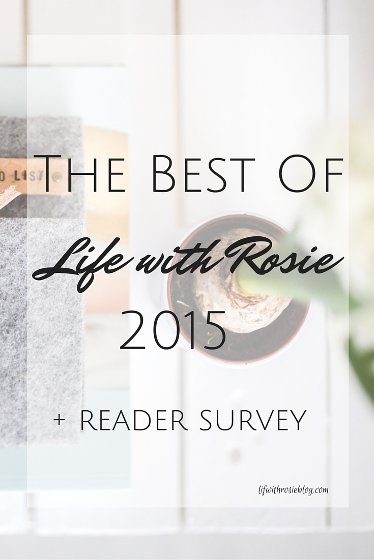 The Best of Life with Rosie 2015 & a reader survey // Life with Rosie