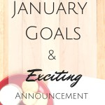 January Goals & Exciting Announcement!