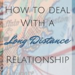 How to Deal with a Long Distance Relationship