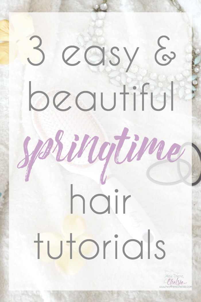 3 easy and beautiful springtime hair tutorials [ad} #goodystyle // www.heytherechelsie.com