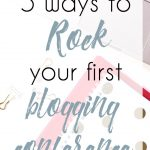 5 Ways to Rock your First Blogging Conference