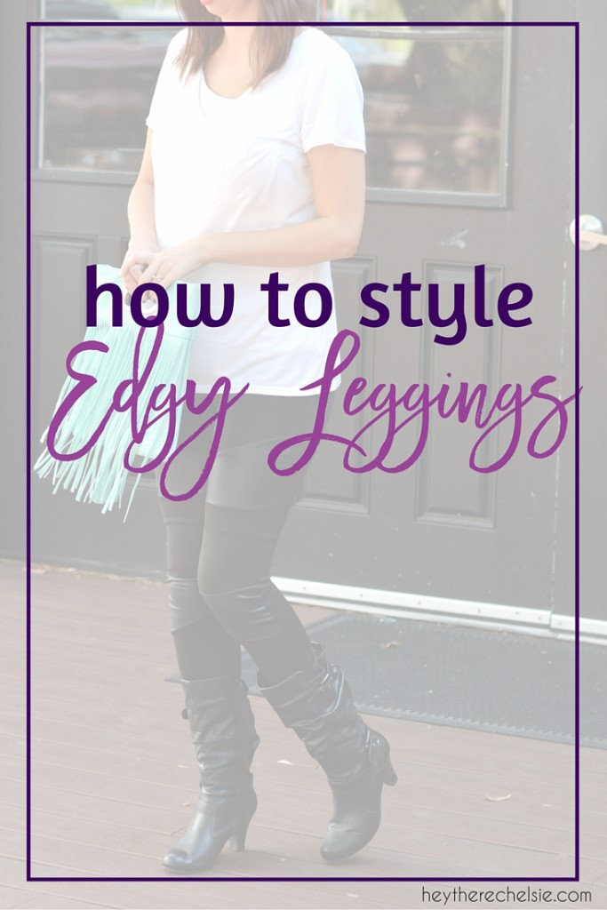 Got a pair of edgy leggings, but need some ideas on how to wear them? I'm listing my four guidelines on how to style edgy leggings along with some edgy legging outfit ideas. Take a peak and see why I wear leggings and how I style mine to get inspiration for your own! // Hey There, Chelsie
