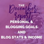 The December Report (Personal & Blogging Goals & Stats)