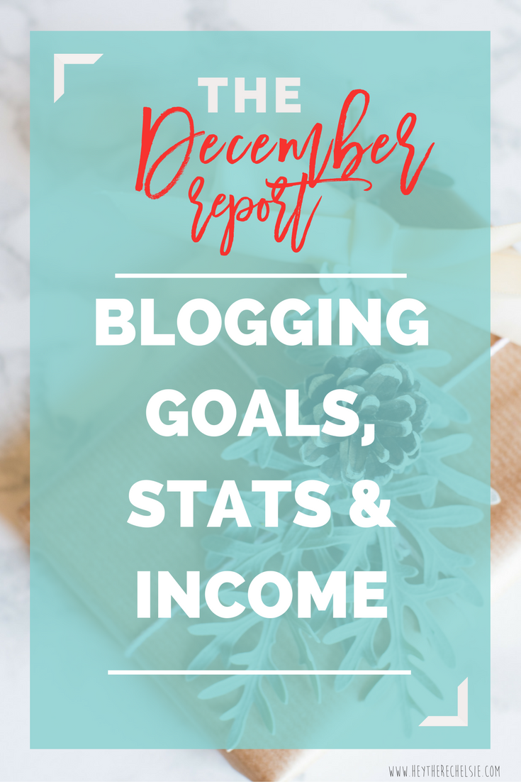 The December Report: Blogging Goals, Stats & Income. Sharing the growth I've seen in my blog this month, how I grew social media channels like Instagram and what my blogging income was! // Hey There, Chelsie