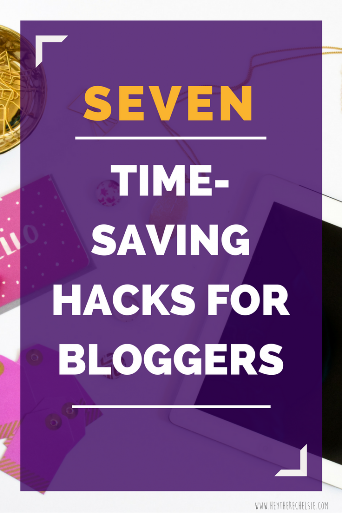 Seven Time-Saving Hacks for Bloggers to help them get the most done in the least amount of time! // Hey There, Chelsie