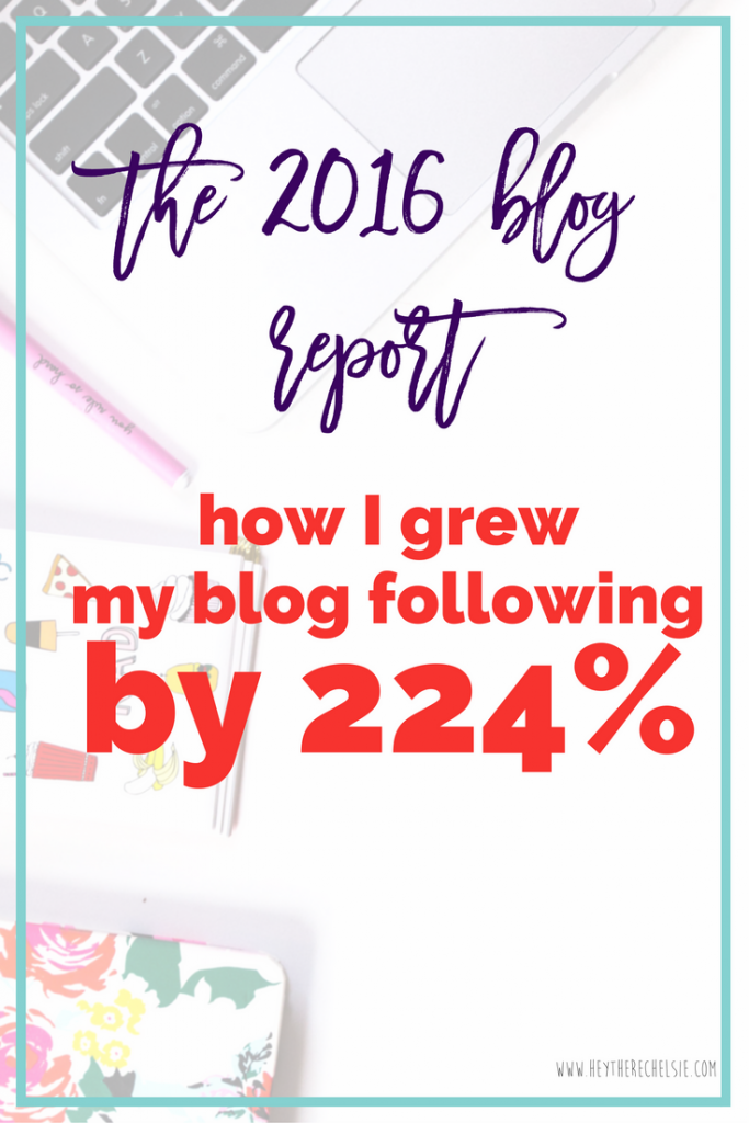 The 2016 Blog Report: How I grew my blog following by 224%. I'm sharing all my stats, insights, and strategies that I used to grow my blog and following by 224% this last year. Plus, I put together a free 10 Page workbook so that any new or established blogger can do a blog report and set goals, too! // Hey There, Chelsie