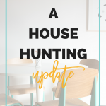 A House Hunting Update