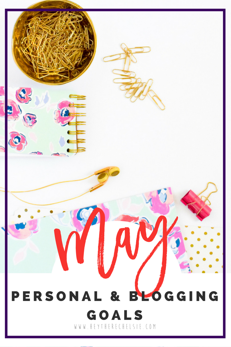 May 2017 Blogging and Instagram Goals // Hey There, Chelsie