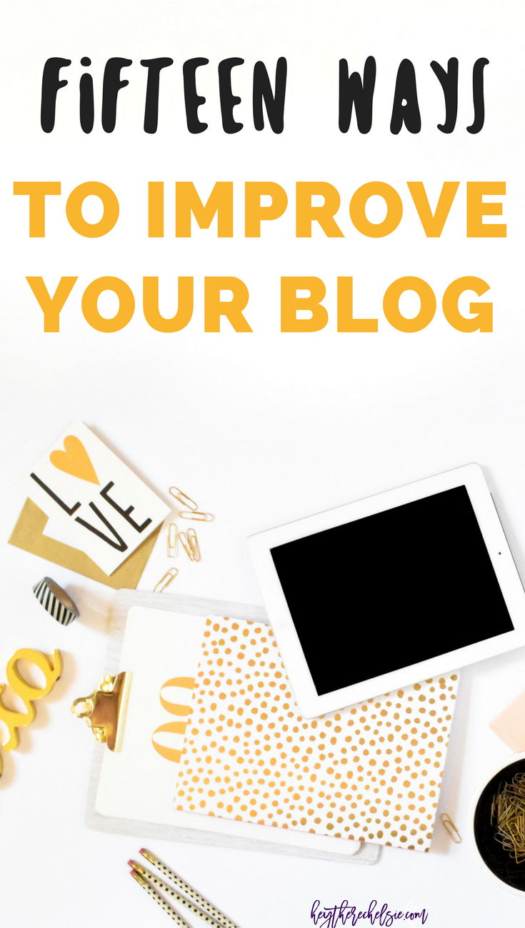 Looking to Improve your Blog but don't know where to start? Here are 15 easy ways to improve your blog and better your online presence. Most of these suggestions are free ways to make your blog better! // Hey There, Chelsie