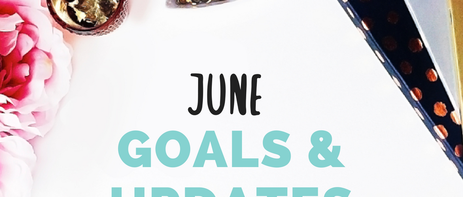 June Goals & Updates