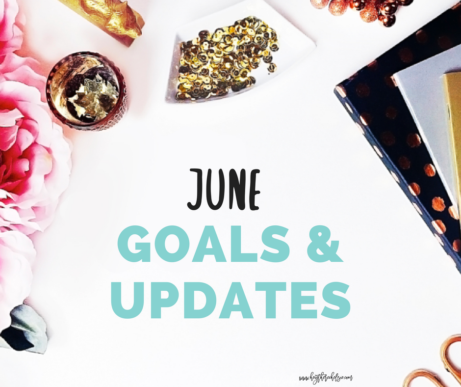 June Goals & Updates // Hey There, Chelsie