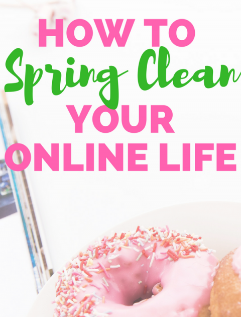How to Spring Clean your Online Life – #yearofme
