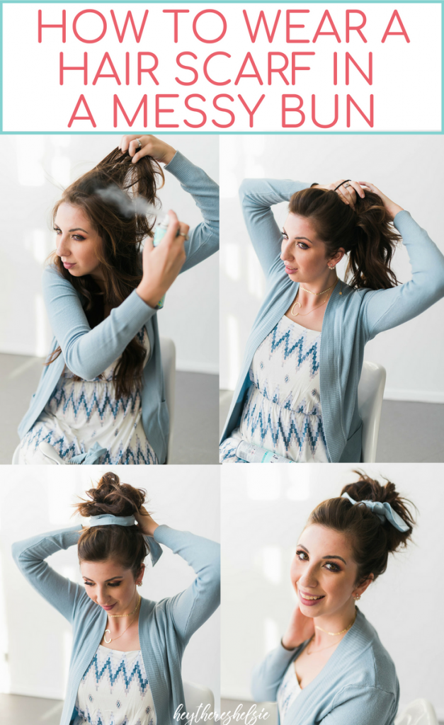 How To Wear A Hair Scarf In A Messy Bun Tutorial Hey There Chelsie