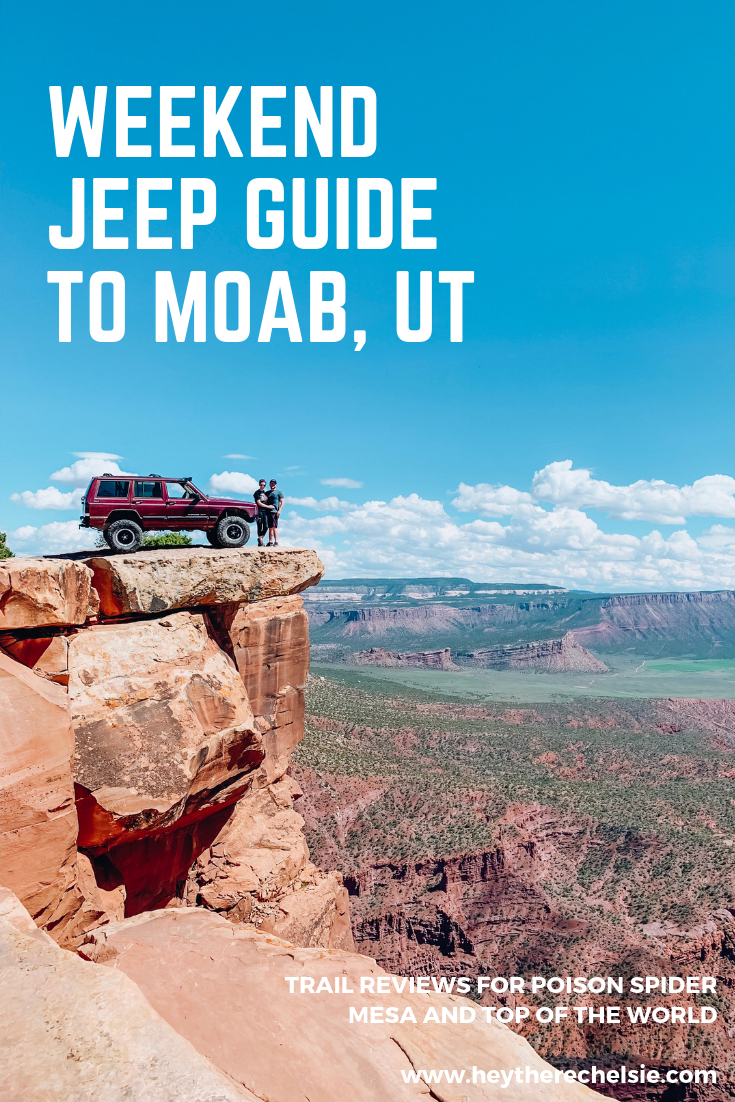 Weekend Jeep Guide to Moab, UT. Trail guides to Poison Spider Mesa and Top of the World, along with where to camp in Moab and what Jeep modifications to have in your Jeep xj for Moab // Hey There, Chelsie